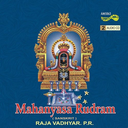 Mahanyasa Rudram By Raja Vadhyar PR Devotional Album MP3 Songs