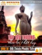 Tập Yêu Thương Theo Lời Phật Dạy - Practicing Love…