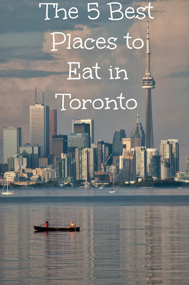 5 best places to eat in Toronto - advice from a local