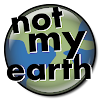 Not My Earth (Not My Problem)
