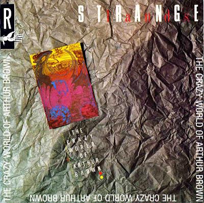 the Crazy World of Arthur Brown ~ 1988 ~ Strangelands