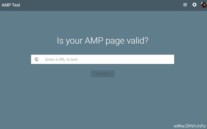Những công cụ để kiểm tra website có đúng chuẩn AMP