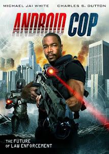 Cảnh Sát Người Máy - Android Cop poster