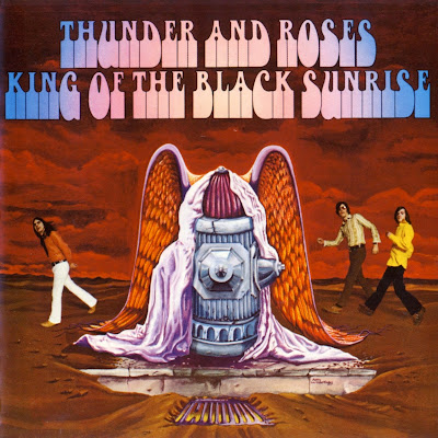 Thunder And Roses ~ 1969 ~ King Of The Black Sunrise