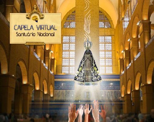 CAPELA VIRTUAL - SANTUÁRIO NACIONAL