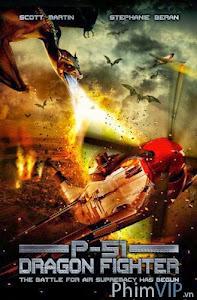 Vũ Khí Rồng Lửa - P-51 Dragon Fighter poster