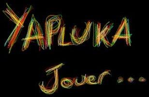 Yapluka Jouer