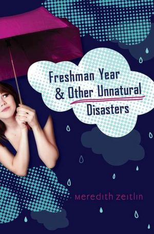 Review: Freshman Year & Other Unnatural Disasters by Meredith Zeitlin