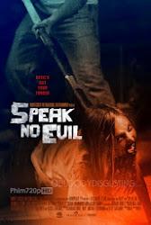 Speak No Evil -  Lưỡi Quỷ