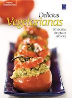 Delícias Vegetarianas - 60 Pratos Salgados