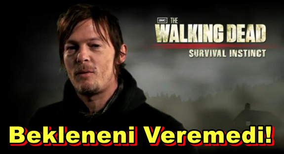 The Walking Dead: Survival Instinct Bekleneni Veremedi!