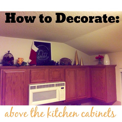 How to Decorate: Above the Kitchen Cabinets