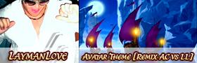 LaymanLove - Avatar Theme [Remix AC vs LL]