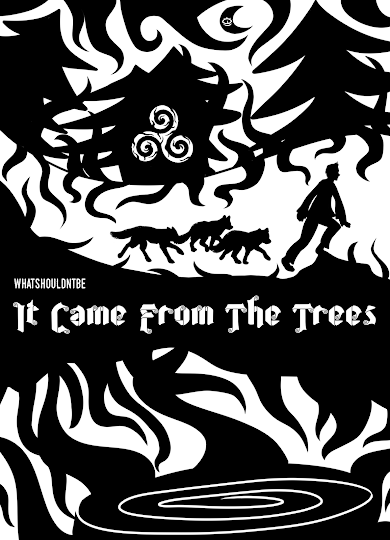 it came from the trees - Chapter 1 - whatshouldntbe - Teen