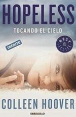 Próximamente en español: Hopeless: Tocando el cielo (Colleen Hoover)