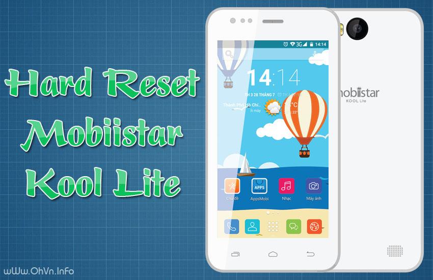 Hướng dẫn Hard Reset Mobiistar Kool Lite