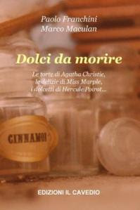 Agatha Christie, i suoi lavori, i suoi dolci più amati... (anche in eBook a €.0,99)