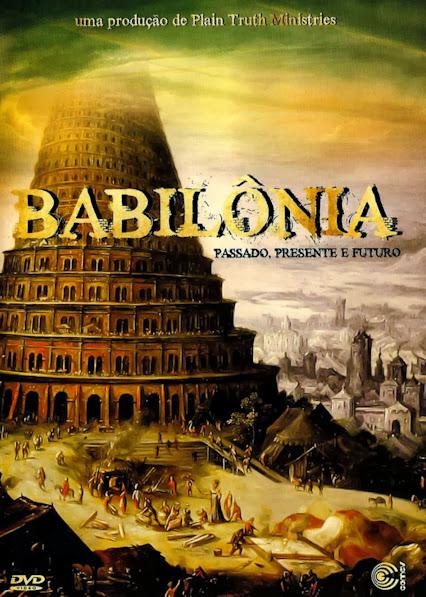 Babilônia – Passado, Presente e Futuro