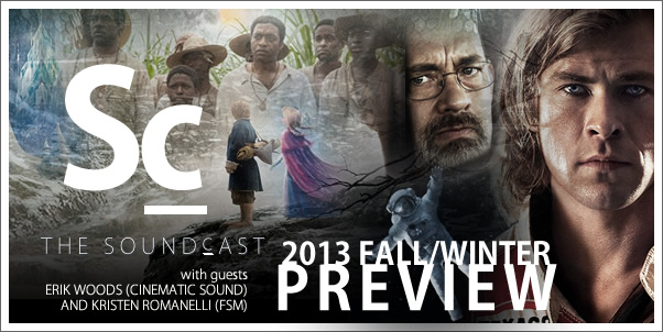 Soundcast Episode 66 - 2013 Fall/Winter Movie Score Preview