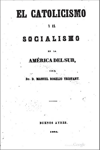 """Dr. Manuel R. Tristany, """"El catolicismo y el socialismo en la América del Sur"""""""
