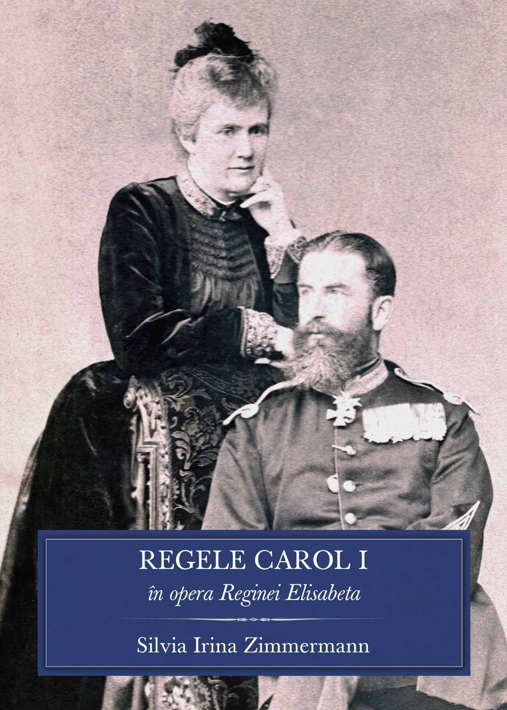 Regele Carol I şi Regina Elisabeta