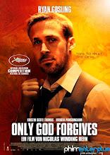 Chỉ Có Thiên Chúa Tha Thứ - Only God Forgives - Full Hd Việt Sub - 2013