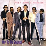 Huey Lewis and the News - Hip to Be Square