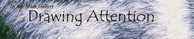 Drawing Attention:  Exhibition Dates: July 25 - Aug 28,  2014