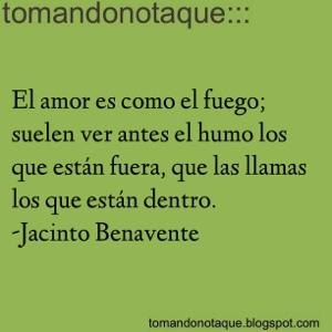 """""""frases celebres de amor por Jacinto Benavente"""""""