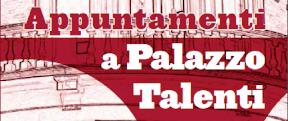 Appuntamenti a Palazzo Talenti