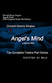 Cherish Desire Singles: Angel's Mind (The Complete Twelve Part Series), Angel's Mind: Breathless & Aching (An Angel Story), Angel's Mind: Prelude (An Angel Story), Angel's Mind: Words On His Lips (An Angel Story), Angel's Mind 1 (An Angel Story), Angel's Mind: Mirror, Mirror (An Angel Story), Angel's Mind 2 (An Angel Story), Angel's Mind: Pools of Wetness (An Angel Story), Angel's Mind 3 (An Angel Story), Angel's Mind: Always (An Angel Story), Angel's Mind 4 (An Angel Story), Angel's Mind: Alone With Her Voice (An Angel Story), Angel's Mind: Reflections (An Angel Story), Angel, Tom, Max, erotica, Print Edition