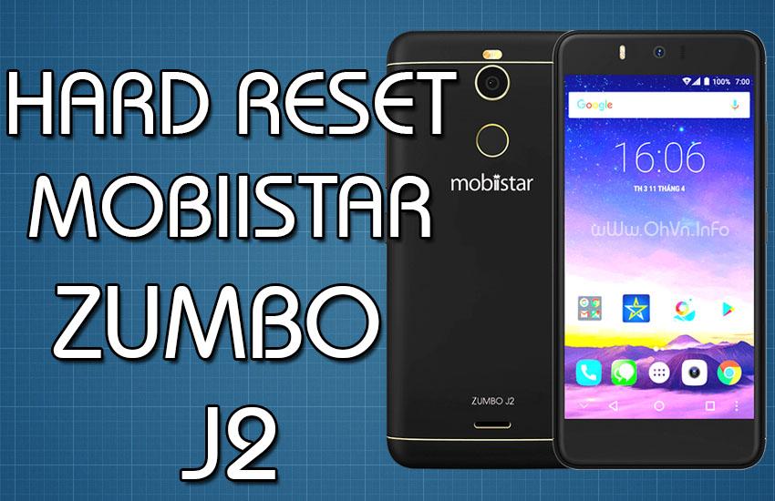 Hard Reset Mobiistar Zumbo J2 - Phá mật khẩu màn hình