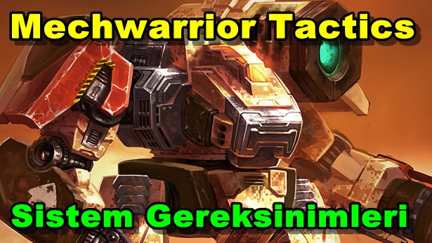 Mechwarrior Tactics Sistem Gereksinimleri
