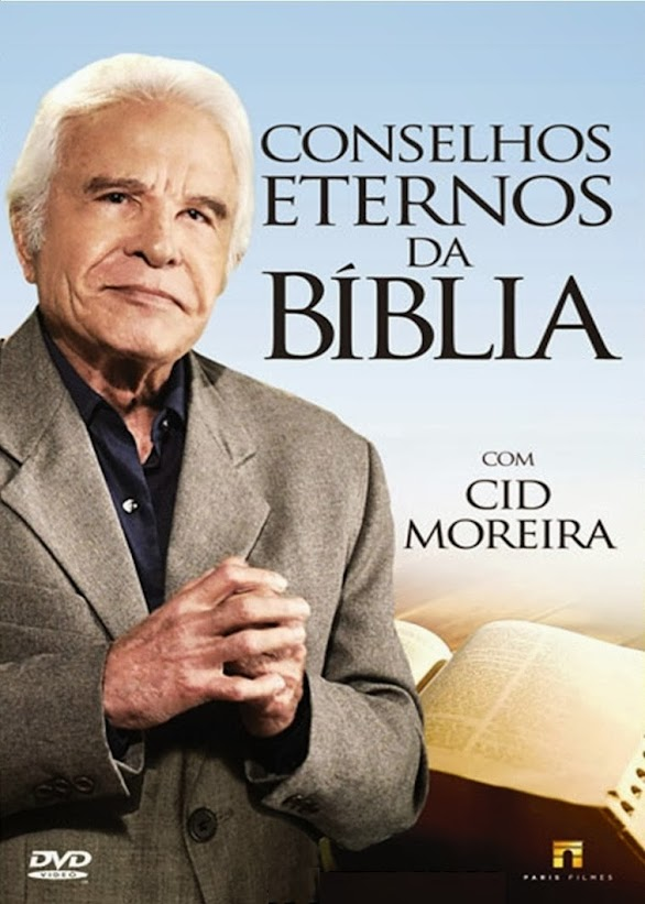 Conselhos Eternos da Bíblia com Cid Moreira