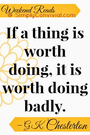 a thing worth doing is worth doing badly