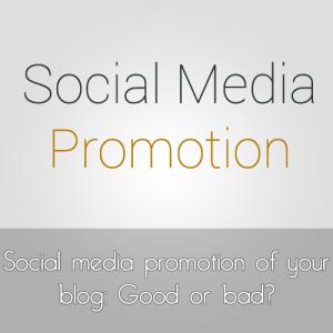 Promosi Media sosial untuk blog Anda: Kelebihan & Kekurangan