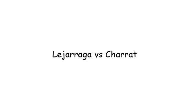 Lejarraga vs Charrat