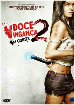 Download – Doce Vingança 2 – Sem Cortes – BDRip AVI Dual Áudio + RMVB Dublado ( 2014 )