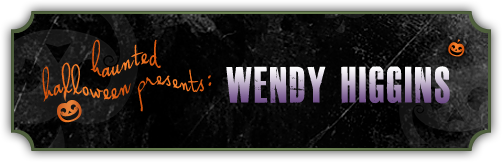 Haunted Halloween with Wendy Higgins and a Giveaway