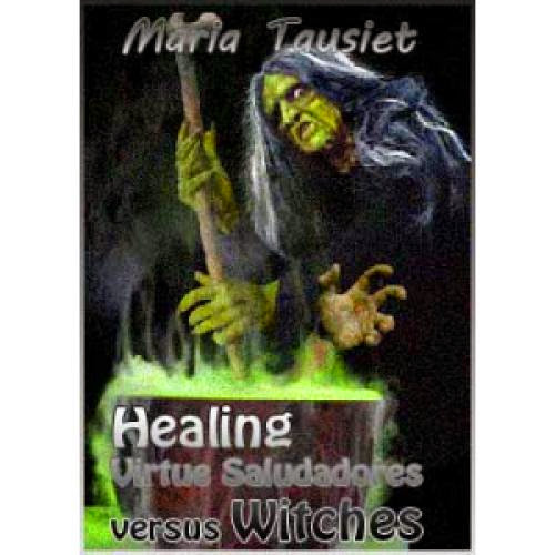 Healing Virtue Saludadores Versus Witches In Early Modern Spain