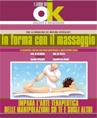 Manuale I libri di Ok Salute- In Forma con il Massaggio (2012) Ita
