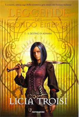 Licia Troisi - Leggende del Mondo Emerso - Il Destino Di Adhara (2008) Ita