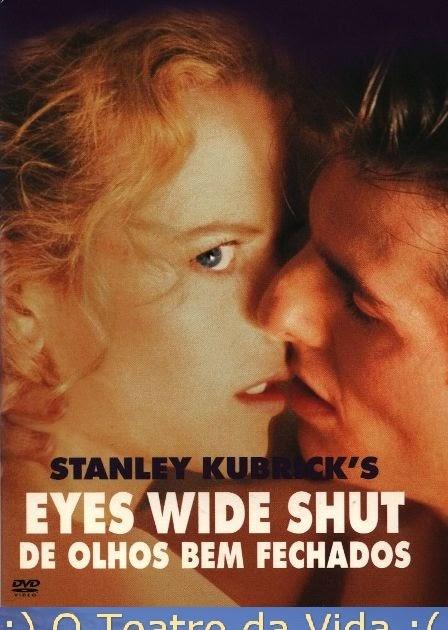 :) O Teatro da Vida :(: 1001 Filmes +: De Olhos Bem Fechados (Eyes ...