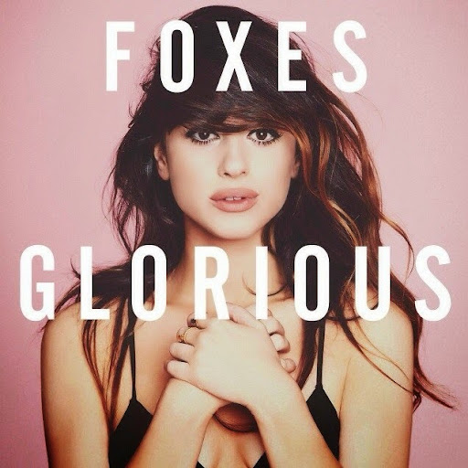 Foxes – Glorious | músicas