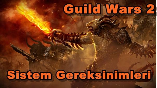 Guild Wars 2 PC Sistem Gereksinimleri