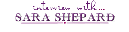 Interview & Giveaway: Author Sara Shepard