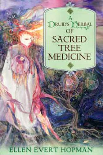 Druids Herbal For Sacred Tree Medicine By Ellen Evert Hopma