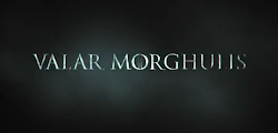 Teasers Valar Morghulis Game of Thrones saison 4