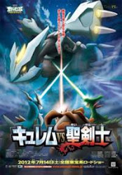Pokémon Movie 15 - Kyurem vs. The Sword of Justice