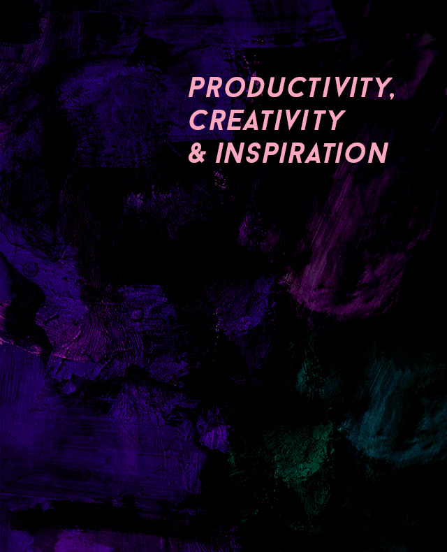 productivity, creativity and inspiration
